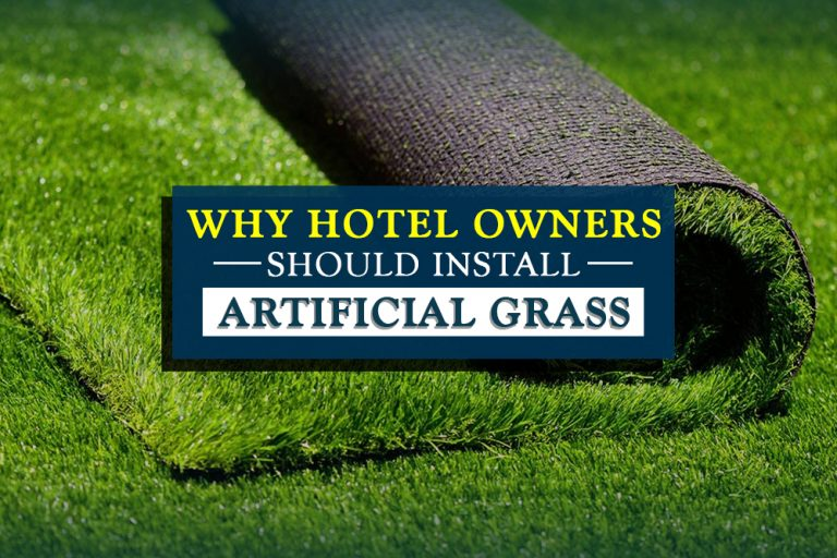 REASONS WHY HOTEL OWNERS SHOULD INSTALL ARTIFICIAL