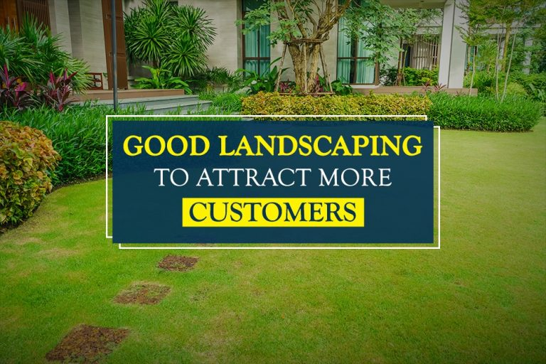 Landscaping Attract More Customers